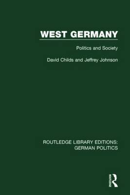 West Germany: Politics and Society - Routledge Library Editions: German Politics (Hardback)