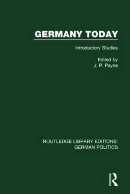 Germany Today: Introductory Studies - Routledge Library Editions: German Politics (Hardback)