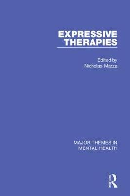Expressive Therapies - Major Themes in Mental Health (Hardback)