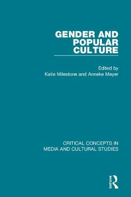 Gender and Popular Culture - Critical Concepts in Media and Cultural Studies (Hardback)