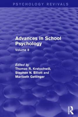 Advances in School Psychology (Psychology Revivals): Volume 8 - Psychology Revivals (Hardback)