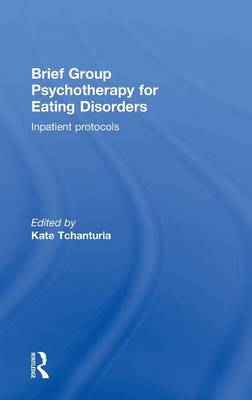 Brief Group Psychotherapy for Eating Disorders: Inpatient protocols (Hardback)
