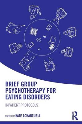 Brief Group Psychotherapy for Eating Disorders: Inpatient protocols (Paperback)