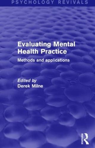 Evaluating Mental Health Practice (Psychology Revivals): Methods and Applications - Psychology Revivals (Hardback)