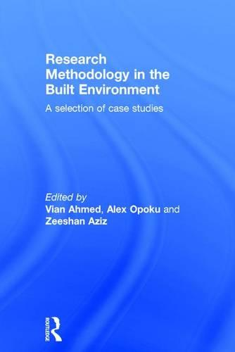 Research Methodology in the Built Environment: A Selection of Case Studies (Hardback)