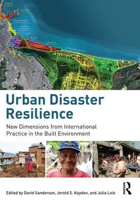 Urban Disaster Resilience: New Dimensions from International Practice in the Built Environment (Hardback)