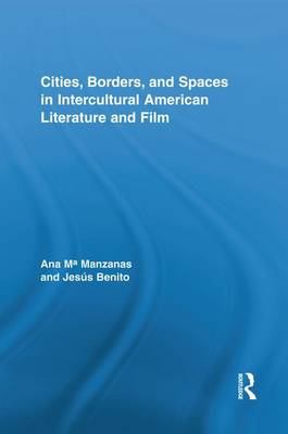 Cities, Borders and Spaces in Intercultural American Literature and Film (Paperback)