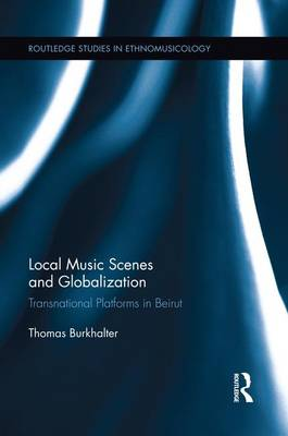 Cover Local Music Scenes and Globalization: Transnational Platforms in Beirut