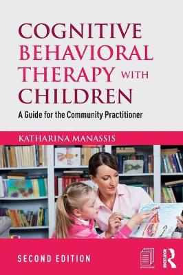 Cognitive Behavioral Therapy with Children: A Guide for the Community Practitioner (Paperback)