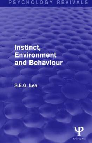 Instinct, Environment and Behaviour (Psychology Revivals) - Psychology Revivals (Hardback)