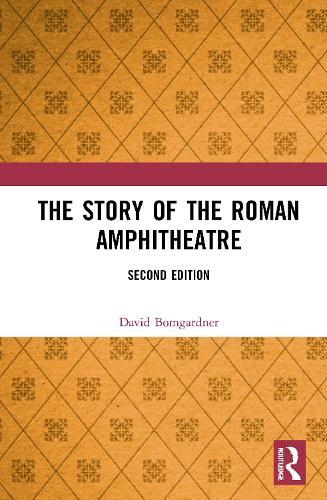 The Story of the Roman Amphitheatre (Hardback)