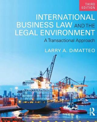 International Business Law and the Legal Environment: A Transactional Approach (Paperback)