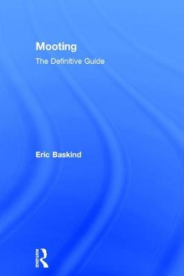 Mooting: The Definitive Guide (Hardback)