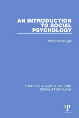 An Introduction to Social Psychology - Psychology Library Editions: Social Psychology (Hardback)