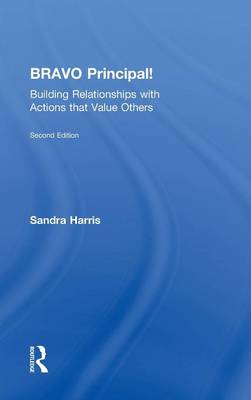 BRAVO Principal!: Building Relationships with Actions that Value Others (Hardback)