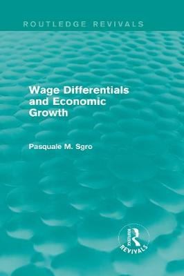 Wage Differentials and Economic Growth - Routledge Revivals (Hardback)
