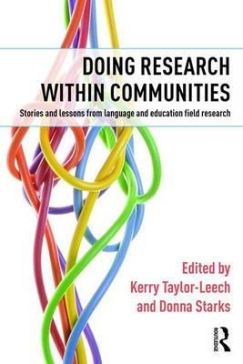 Doing Research within Communities: Stories and lessons from language and education field research (Hardback)
