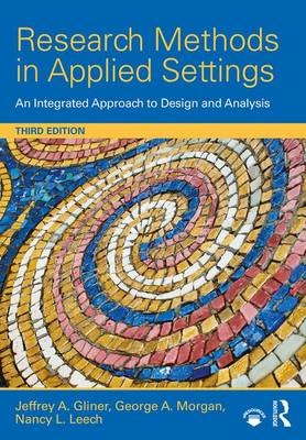 Research Methods in Applied Settings: An Integrated Approach to Design and Analysis, Third Edition (Hardback)