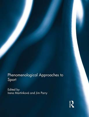 Phenomenological Approaches to Sport (Paperback)