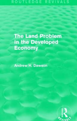 The Land Problem in the Developed Economy - Routledge Revivals (Paperback)