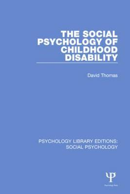 The Social Psychology of Childhood Disability - Psychology Library Editions: Social Psychology (Hardback)