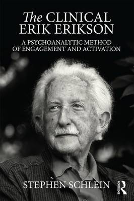 The Clinical Erik Erikson: A Psychoanalytic Method of Engagement and Activation (Paperback)