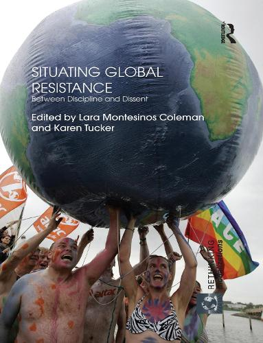 Situating Global Resistance: Between Discipline and Dissent (Paperback)