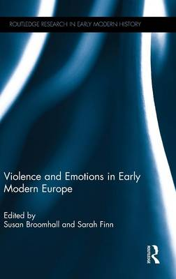 Violence and Emotions in Early Modern Europe (Hardback)