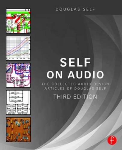 Self on Audio: The Collected Audio Design Articles of Douglas Self (Paperback)
