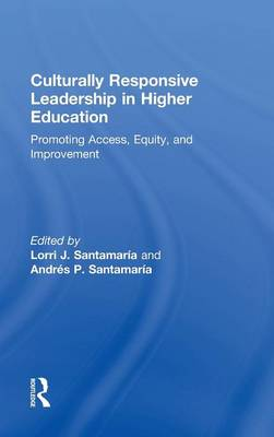Culturally Responsive Leadership in Higher Education: Promoting Access, Equity, and Improvement (Hardback)