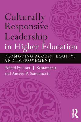 Culturally Responsive Leadership in Higher Education: Promoting Access, Equity, and Improvement (Paperback)