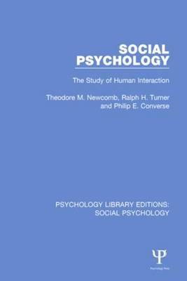 Social Psychology: The Study of Human Interaction - Psychology Library Editions: Social Psychology (Hardback)