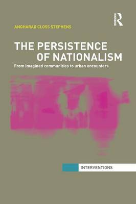 Cover The Persistence of Nationalism: From Imagined Communities to Urban Encounters