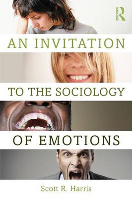 An Invitation to the Sociology of Emotions (Paperback)