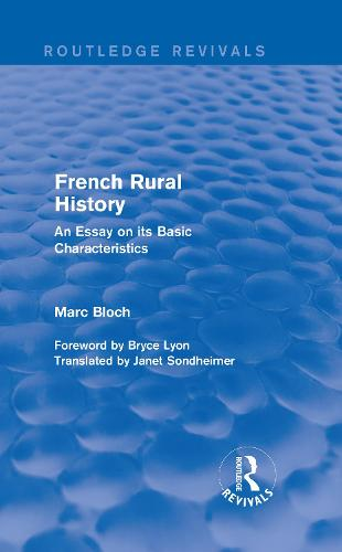 French Rural History: An Essay on its Basic Characteristics - Routledge Revivals: Selected Works of Marc Bloch (Hardback)
