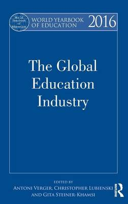 World Yearbook of Education 2016: The Global Education Industry - World Yearbook of Education (Hardback)