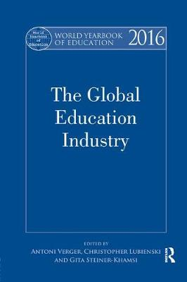 World Yearbook of Education 2016: The Global Education Industry - World Yearbook of Education (Paperback)