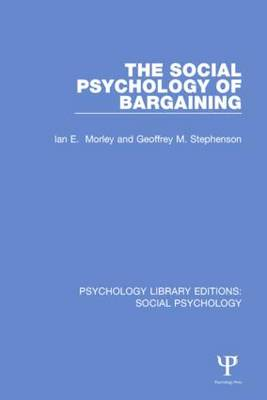 The Social Psychology of Bargaining - Psychology Library Editions: Social Psychology (Hardback)