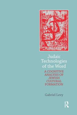 Judaic Technologies of the Word: A Cognitive Analysis of Jewish Cultural Formation (Paperback)