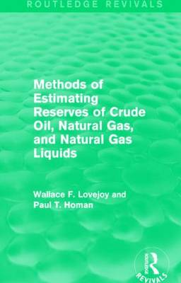 Methods of Estimating Reserves of Crude Oil, Natural Gas, and Natural Gas Liquids - Routledge Revivals (Hardback)
