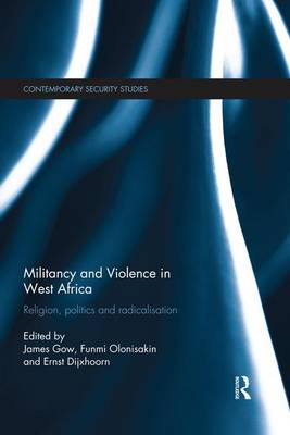 Cover Militancy and Violence in West Africa: Religion, politics and radicalisation