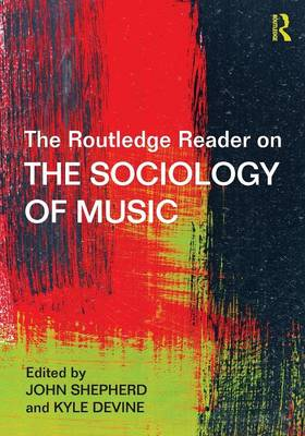 The Routledge Reader on the Sociology of Music (Paperback)