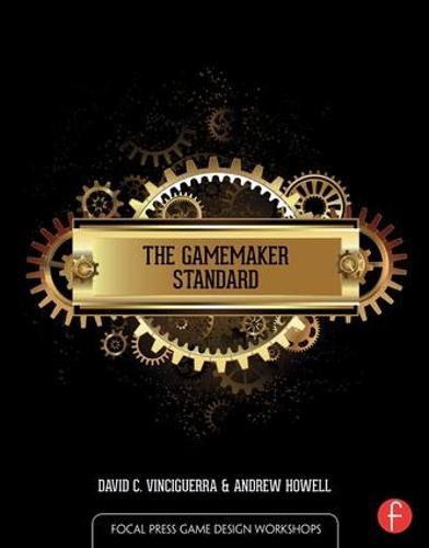The GameMaker Standard - Focal Press Game Design Workshops (Hardback)