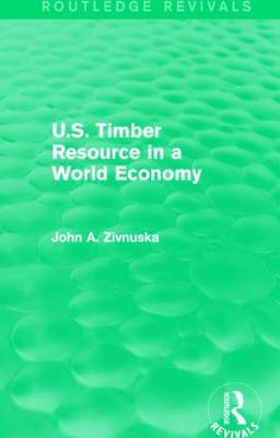 U.S. Timber Resource in a World Economy - Routledge Revivals (Hardback)