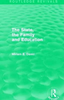 The State, the Family and Education - Routledge Revivals (Hardback)