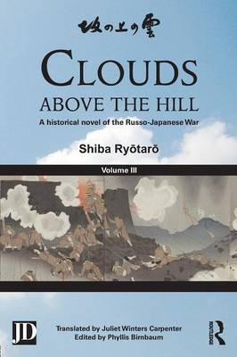 Clouds above the Hill: A Historical Novel of the Russo-Japanese War, Volume 3 (Paperback)