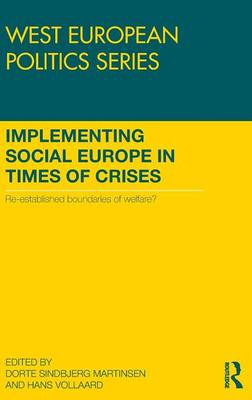 Implementing Social Europe in Times of Crises: Re-Established Boundaries of Welfare? (Hardback)