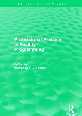 Professional Practice in Facility Programming - Routledge Revivals (Hardback)