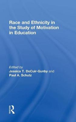 Race and Ethnicity in the Study of Motivation in Education (Hardback)