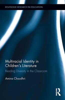 Multiracial Identity in Children's Literature - Routledge Research in Education (Hardback)